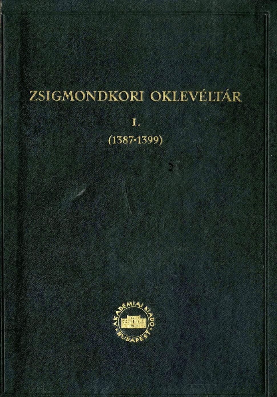 Zsigmondkori Oklevéltár I.