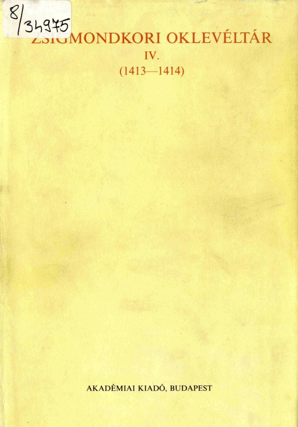 Zsigmondkori Oklevéltár IV.